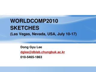 WORLDCOMP2010 SKETCHES (Las Vegas, Nevada, USA, July 10-17)
