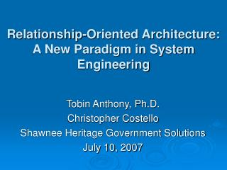 Relationship-Oriented Architecture:  A New Paradigm in System Engineering