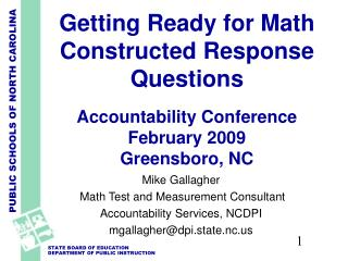 Getting Ready for Math Constructed Response Questions   Accountability Conference  February 2009 Greensboro, NC