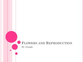 Flowers and Reproduction