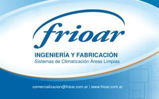 INGENIERÍA Y FABRICACIÓN Sistemas de Climatización Áreas Limpias
