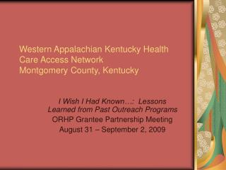 Western Appalachian Kentucky Health Care Access Network Montgomery County, Kentucky