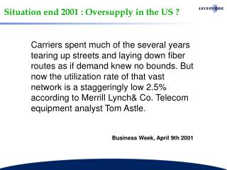 Situation end 2001 : Oversupply in the US ?