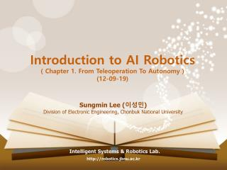 Introduction to AI Robotics ( Chapter 1. From Teleoperation To Autonomy ) (12-09-19)