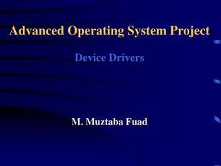 Advanced Operating System Project Device Drivers