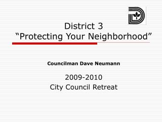 "District 3 ""Protecting Your Neighborhood"""