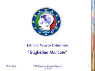 Istituto Tecnico Industriale �Guglielmo Marconi�