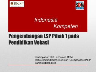 Pengembangan  LSP  Pihak  1  pada Pendidikan Vokasi