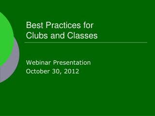 Best Practices for  Clubs and Classes