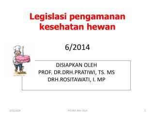 L egislasi pengamanan kesehatan hewan   6/2014