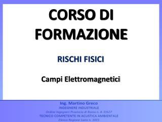 RISCHI FISICI Campi Elettromagnetici