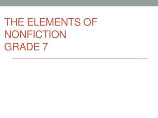 The Elements of Nonfiction Grade 7