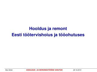 Hooldus ja remont Eesti t��tervishoius ja t��ohutuses