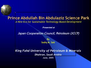 By Sadiq M. Sait King Fahd University of Petroleum & Minerals Dhahran, Saudi Arabia June, 2005