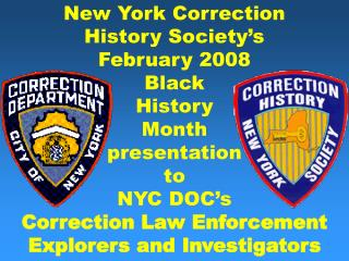 New York Correction History Society s February 2008 Black  History  Month  presentation to  NYC DOC s Correction Law Enf