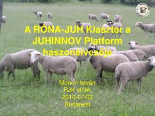 A R�NA-JUH Klaszter a JUHINNOV Platform haszon�lvez?je