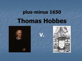 plus-minus 1650 Thomas Hobbes V.