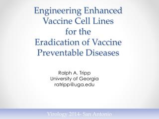 Engineering Enhanced Vaccine Cell Lines  for the  Eradication of  Vaccine  Preventable  Diseases