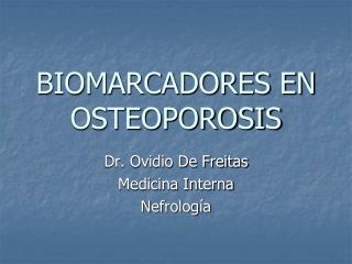 BIOMARCADORES EN OSTEOPOROSIS