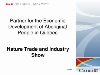 Partner for the Economic  Development  of Aboriginal People in Quebec