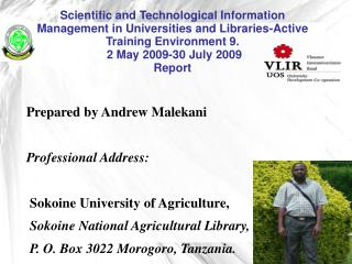 Prepared by Andrew Malekani Professional Address:  Sokoine University of Agriculture,