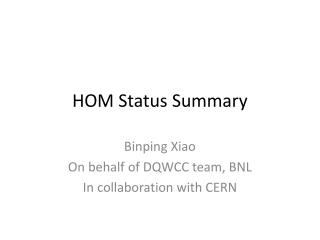 HOM Status Summary