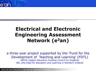 Electrical and Electronic Engineering Assessment Network (e 3 an)