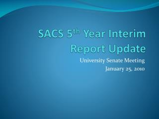 SACS 5 th  Year Interim Report Update