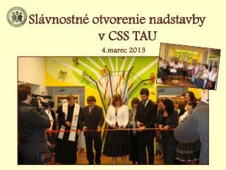 Slávnostné otvorenie nadstavby        v CSS TAU