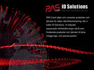 Helhetsleverantör av produkter, tjänster och lösningar.