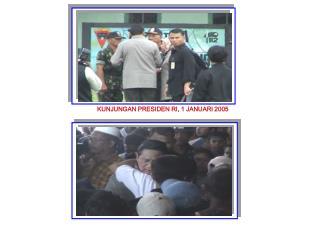 KUNJUNGAN PRESIDEN RI, 1 JANUARI 2005