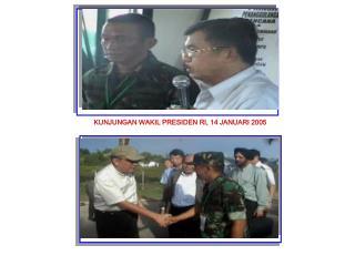 KUNJUNGAN WAKIL PRESIDEN RI, 14 JANUARI 2005