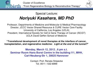 Monday, March 12, 2012 , 6 pm s.t. Seminar Room Hans Borst Centre in the building I11 , MHH,