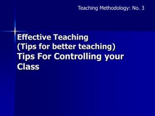 Effective Teaching  (Tips for better teaching)  Tips For Controlling your Class