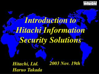 Introduction to  Hitachi Information Security Solutions