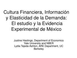 Cultura Financiera, Informaci n y Elasticidad de la Demanda:   El estudio y la Evidencia Experimental de M xico