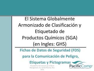 Fichas de Datos de  Seguridad  (FDS)  para la  Comunicación de  Peligro,