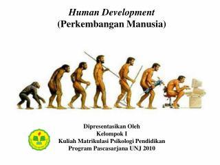 Dipresentasikan Oleh Kelompok I Kuliah Matrikulasi Psikologi Pendidikan Program Pascasarjana UNJ 2010