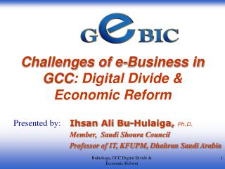 Challenges of e-Business in GCC : Digital Divide & Economic Reform