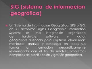 SIG (sistema  de informacion geográfica)