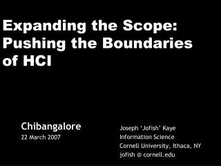 Expanding the Scope: Pushing the Boundaries of HCI