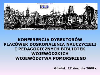 KONFERENCJA DYREKTORÓW  PLACÓWEK DOSKONALENIA NAUCZYCIELI  I PEDAGOGICZNYCH BIBLIOTEK WOJEWÓDZKICH