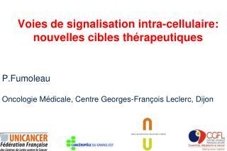 Voies de signalisation  intra-cellulaire : nouvelles cibles thérapeutiques