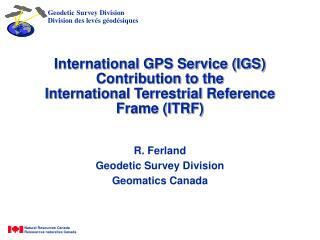 R. Ferland Geodetic Survey Division Geomatics Canada