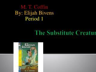 The Substitute Creature