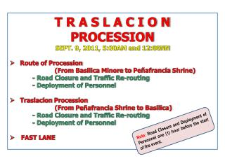 T R A S L A C I O N PROCESSION SEPT. 9, 2011, 5:00AM and 12:00NN  Route of Procession