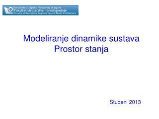 Modeliranje dinamike sustava Prostor stanja