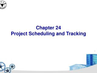 Chapter 24 Project Scheduling and Tracking