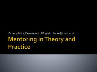 Mentoring in Theory and Practice
