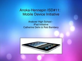 Anoka-Hennepin ISD#11:  Mobile Device Initiative